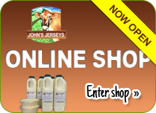 John's Jerseys Online Shop for unpasteurised milk and cream